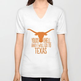You May All Go to Hell, I'm Going to Texas Unisex V-Neck