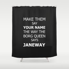 Say My Name Shower Curtain
