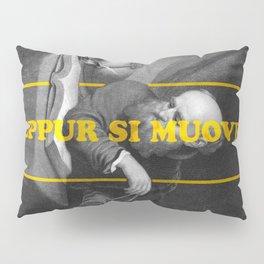 Eppur si muove (ALT Version) Pillow Sham