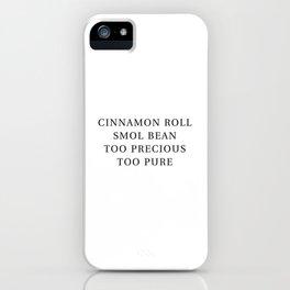 Precious Cinnamon Roll White iPhone Case