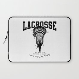 Lacrosse: if it were easy, it would be called snowboarding Laptop Sleeve