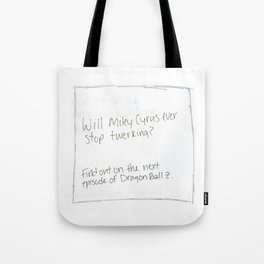 Will Miley Cyrus Ever Stop Twerking? (Pillow Talk) Tote Bag