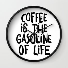 Coffee is the gasoline of live Wall Clock