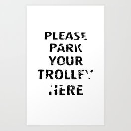 'Trolley parking' typography Art Print