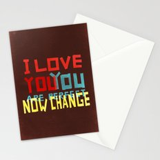 I LOVE YOU YOU ARE PERFECT NOW CHANGE Stationery Cards