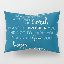 For I know the plans I have for you Pillow Sham