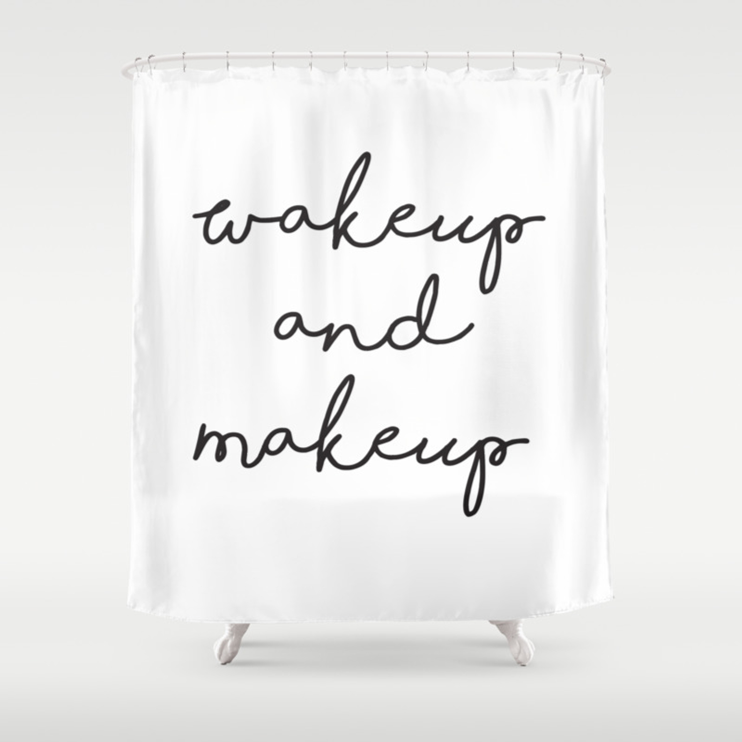 Wake Up And Make Shower Curtain By