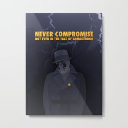 Never Compromise Metal Print