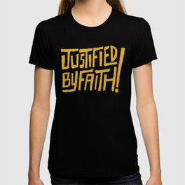 Justified by Faith! (gold) T-shirt