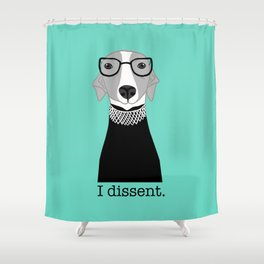 Ruth Bader Ginsburg Greyhound I Dissent Shower Curtain