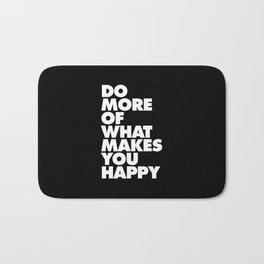 Do More of What Makes You Happy Black and White Typography Poster Inspirational Quote Wall Art Decor Bath Mat