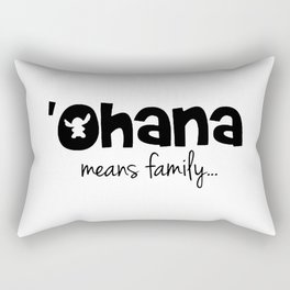 Ohana means family even for Stitch Rectangular Pillow