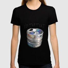 I'd Tap that T-shirt
