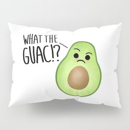 What The Guac - Avocado Pillow Sham