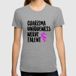 Charisma, Uniqueness, Nerve, & Talent T-shirt