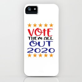 Vote Them All Out 2020 iPhone Case