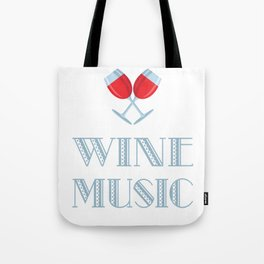 When I Am Free And Have An Evening For Myself, I Put On Good Country Music And Enjoy A Glass Of Wine Tote Bag