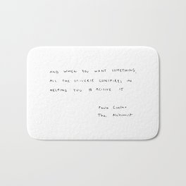 And, when you want something, all the universe conspires in helping you to achieve it. Bath Mat