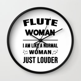 Flute Woman Like A Normal Woman Just Louder Wall Clock