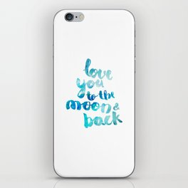 """SAPPHIRE """"LOVE YOU TO THE MOON AND BACK"""" QUOTE iPhone Skin"""