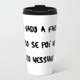 cosa ci vado a fare in paradiso? Travel Mug