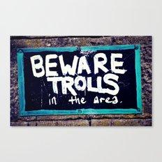 Beware Trolls Canvas Print