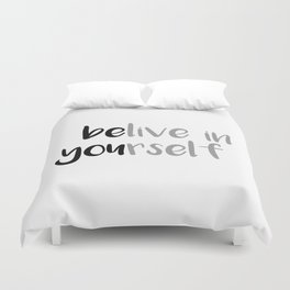 Belive in yourself Duvet Cover