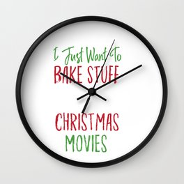 Bake Stuff and Watch Christmas Movies For Holiday Wall Clock