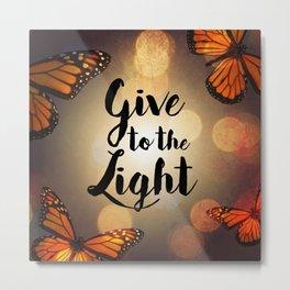 Give To The Light Metal Print