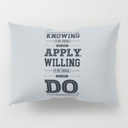 Lab No. 4 Knowing Is Not Enough Johann Wolfgang Von Goethe Motivational Quote Pillow Sham