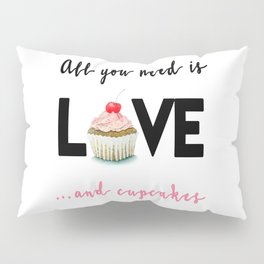 All you need is Love...and cupcakes n.1 Pillow Sham