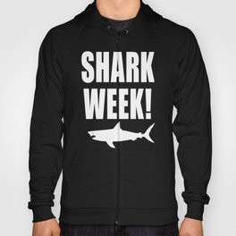 Shark Week, white text on black Hoody