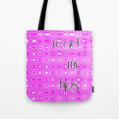 READ MY LIPS - PINK Tote Bag