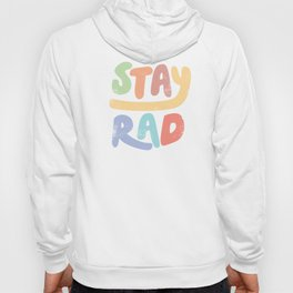 Stay Rad colors Hoody