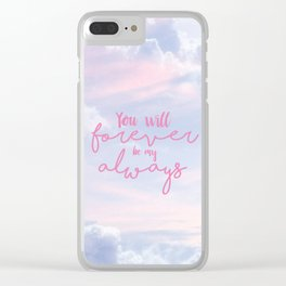 forever and always Clear iPhone Case