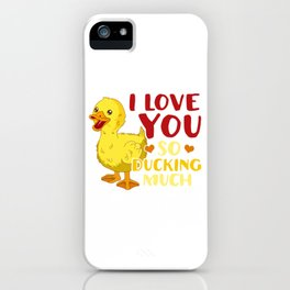 Cute & Funny I Love You So Ducking Much Pun iPhone Case