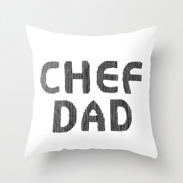 Fathers Day! CHEF DAD Throw Pillow