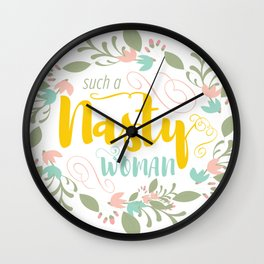 Such a Nasty Woman - Floral & Fierce Wall Clock