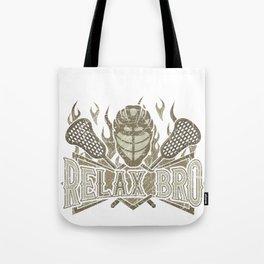 ReLAX Bro Lacrosse Lover Lacrosse Player Tote Bag