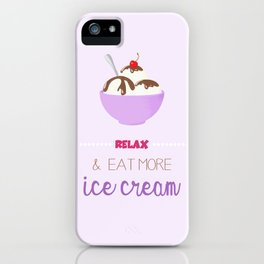 Relax & Eat More Ice Cream in Purple iPhone Case