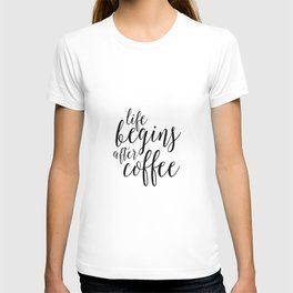 PRINTABLE Art, Life Begins After Coffee,But First coffee,Kitchen Decor,Quote prints,Typography Art T-shirt