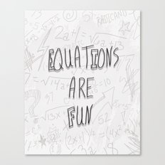Equations Are Fun Canvas Print