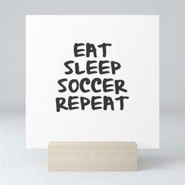 Eat, Sleep, Soccer, Repeat Mini Art Print