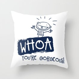 Whoa You Are Gorgeous Funny Drawn Boy Throw Pillow