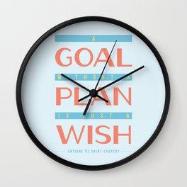 Plan Your Goals - Antoine de Saint Exupery Quote Wall Clock