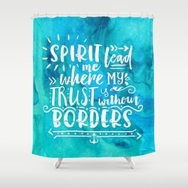 Trust Without Borders Shower Curtain