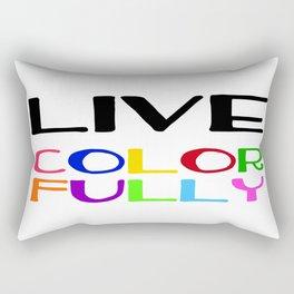 Live Colorfully Rectangular Pillow