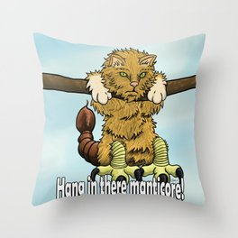 Hang in there manticore! Throw Pillow