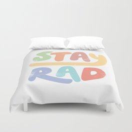 Stay Rad colors Duvet Cover