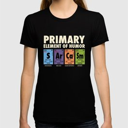 SArCaSm - Primary Element Of Humor T-shirt